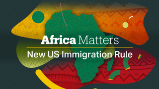 Africa Matters: New US Immigration Rule