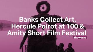 Banks Collect Art   Amity Short Film Festival   Hercule Poirot at 100