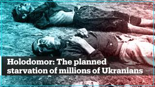 Holodomor: The planned starvation of millions of Ukranians