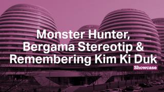 Remembering Kim Ki Duk | Monster Hunter | Bergama Stereotip