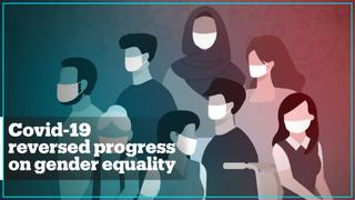 Pandemic reversed 'decades' of progress on gender equality