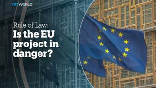 Rule of law: Is the EU project in danger?