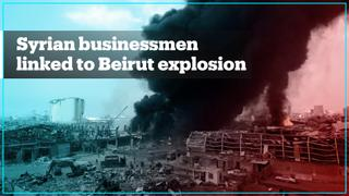 Syrian businessmen linked to Beirut explosion