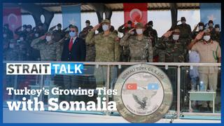 Growing Turkey-Somalia Ties
