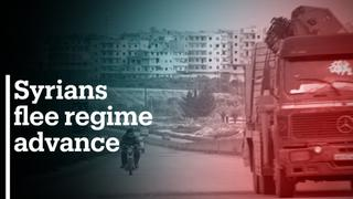 Syrians in Idlib flee regime advance