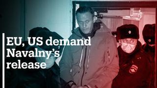 EU, US demand Russia to release Kremlin critic Alexey Navalny