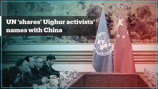 UN accused of sharing names of Chinese government opponents