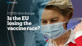 COVID-19 in Europe: Is the EU losing the vaccine race?