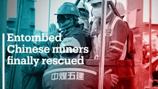 Entombed Chinese miners finally rescued
