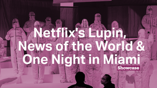 One Night in Miami   Netflix's Lupin   News of the World
