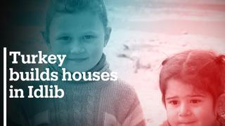 Turkey builds more than 50,000 homes for Syrians in Idlib