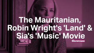 Sia's 'Music' Movie | The Mauritanian | Robin Wright's 'Land'