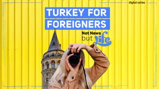 Turkey For Foreigners I Not News But Life I Episode 6