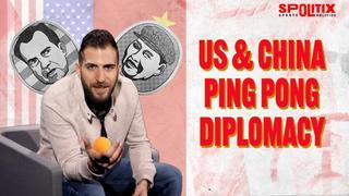 50 years of US-China Ping Pong Diplomacy I Spolitix  I E3