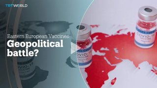 EASTERN EUROPE VACCINES: GEOPOLITICAL BATTLE?