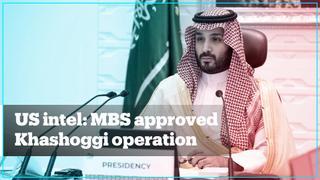 US intel: Saudi crown prince approved Khashoggi killing