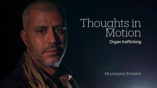 Thoughts in Motion: Mouhssine Ennaimi on organ trafficking
