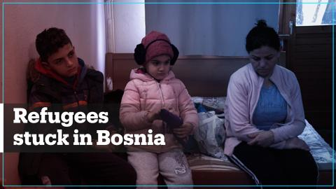 Refugees stuck in Bosnia and Herzegovina
