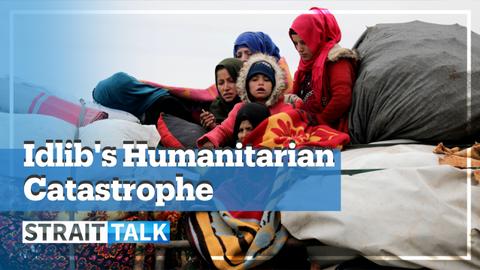 Idlib: Syria's Worst Humanitarian Crisis
