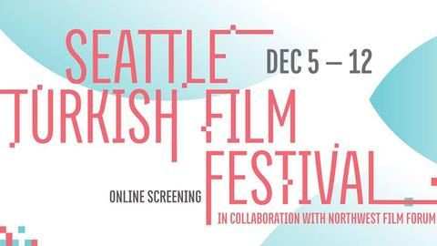 Eighth Seattle Turkish Film Festival set to be screened online