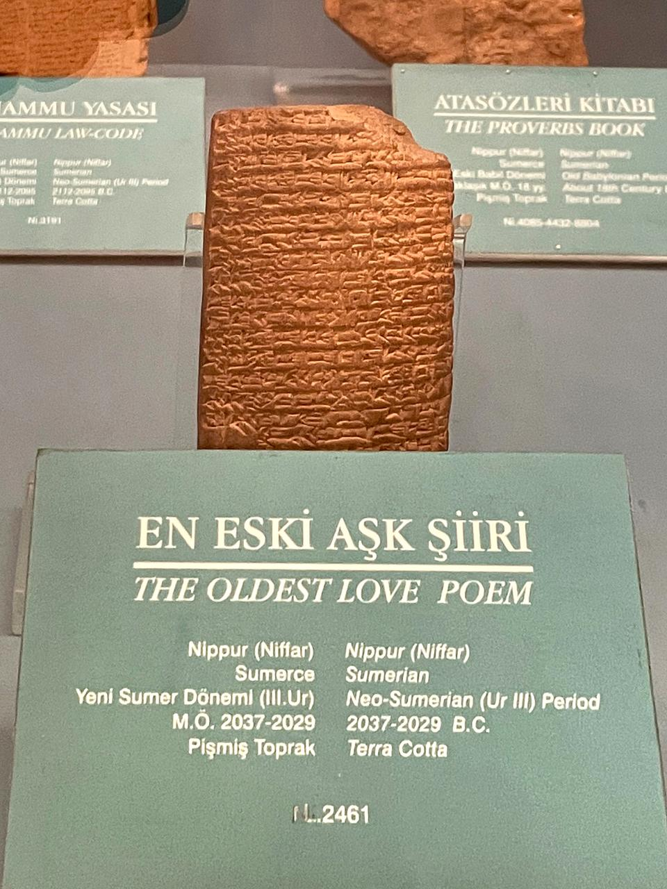 The oldest love poem in existence, also known as Istanbul #2461, can be seen in the Istanbul Museum of the Ancient Orient. Look around carefully, as the 4,000-year-old Sumerian cuneiform tablet is quite minuscule in size.